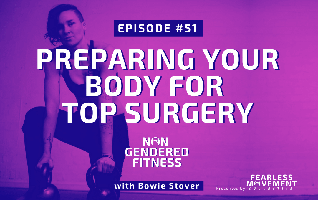 [Episode 51] Preparing Your Body For Top Surgery