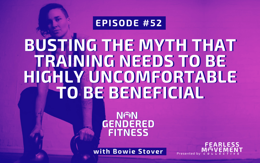 [Episode 52] Busting The Myth That Training Needs To Be Highly Uncomfortable To Be Beneficial