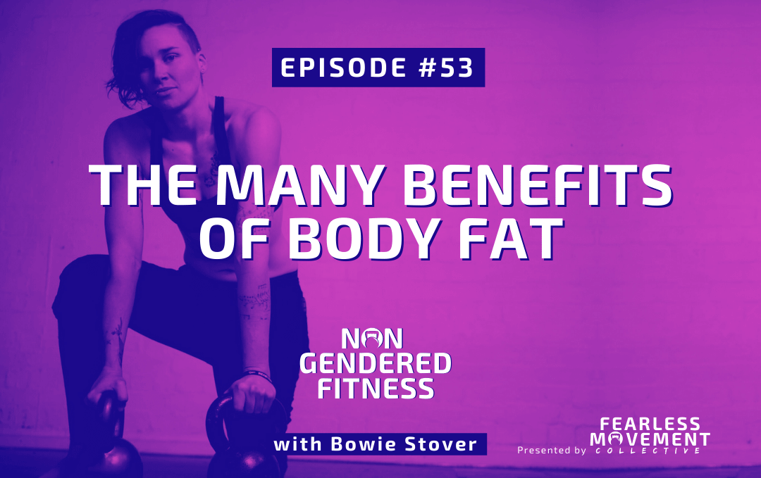 [Episode 53] The Many Benefits Of Body Fat