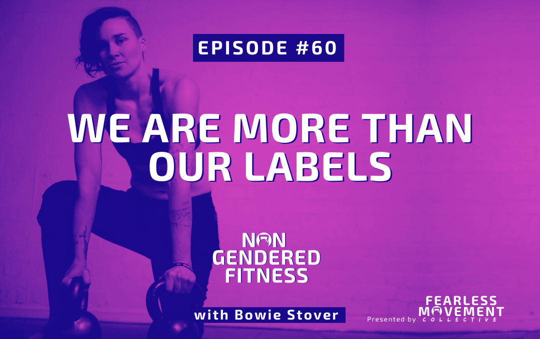 [Episode 60] We Are More Than Our Labels