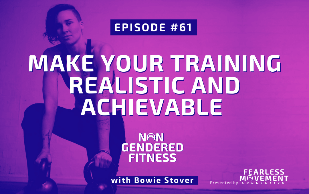 [Episode 61] Make Your Training Realistic and Achievable