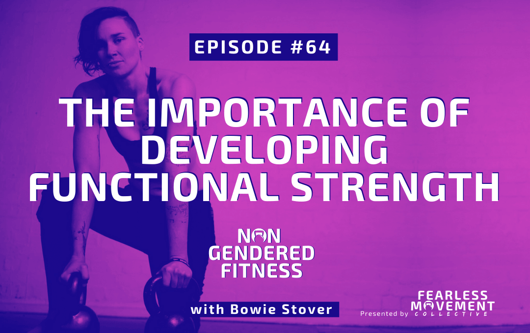 [Episode 64] The Importance of Developing Functional Strength
