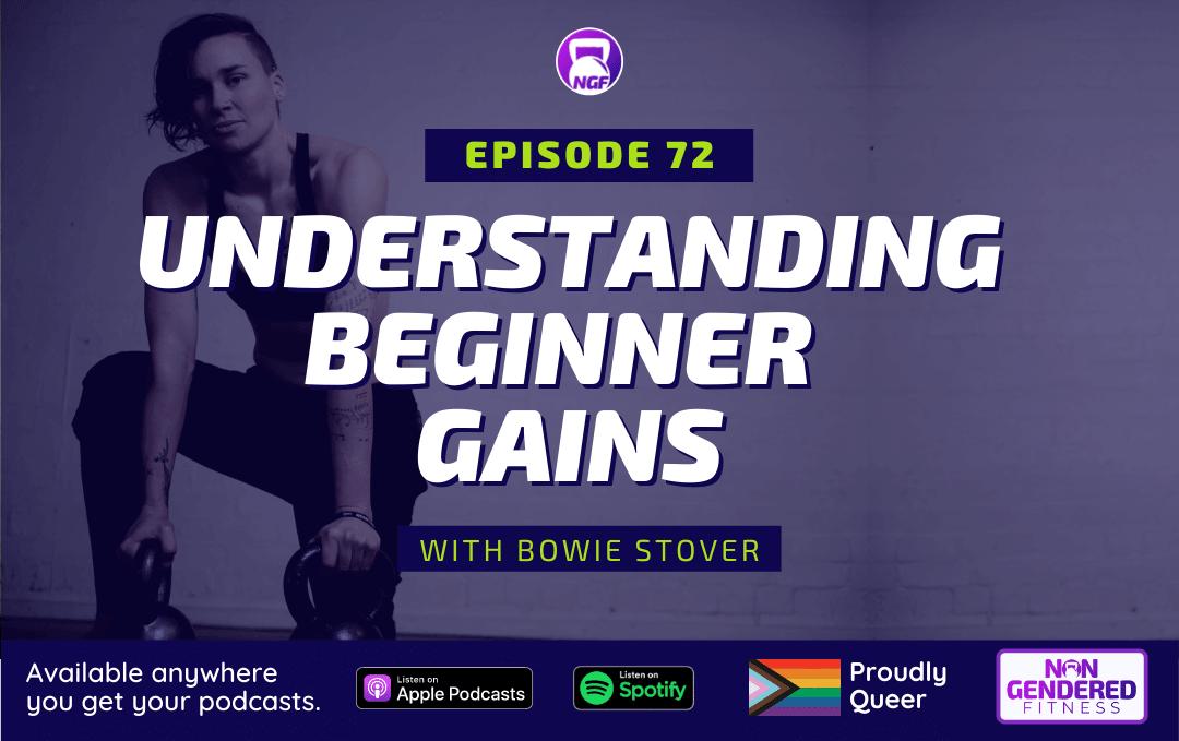 [Episode 72] Understanding Beginner Gains
