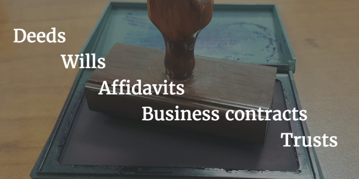 Deeds, wills, affidavits, business contracts, trusts