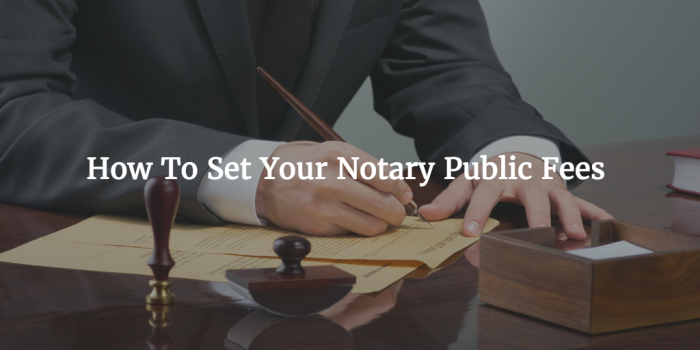 How To Set Your Notary Public Fees