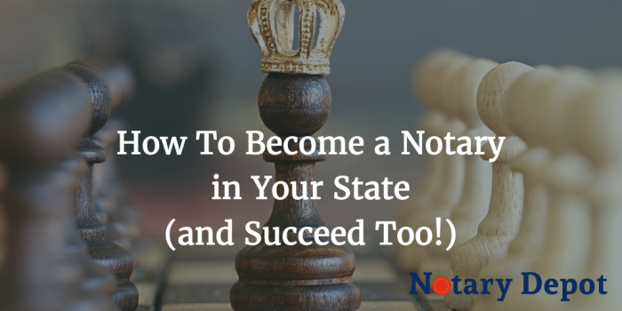 How To Become a Notary in Your State and Succeed