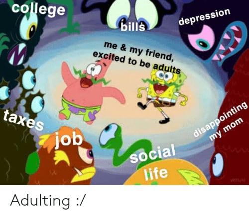 Spongebob adulting meme