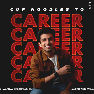 Cup Noodles To Career