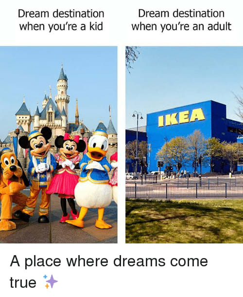 Dream Destination Ikea meme