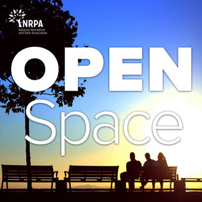 2017 September NRPA Update Tune in to Our New Open Space Radio Podcast 410