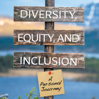 2021 July Feature Diversity Equity and Inclusion A Personal Journey 410