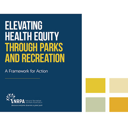 2021 June We Are Parks and Rec NRPA Introduces New Health Equity Framework 410x410