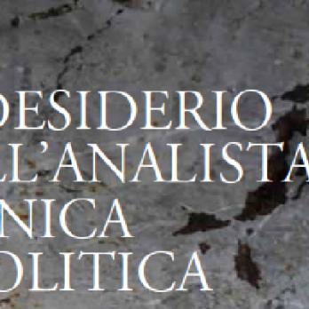 """""""Il desiderio dell'analista. Clinica e politica"""""""