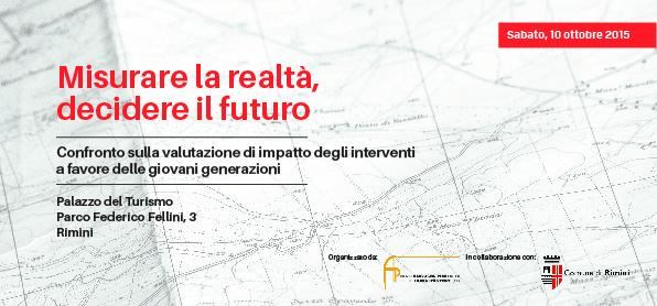 Misurare la realtà, decidere il futuro         Seminario sull'efficacia degli interventi a favore dei giovani tra Rimini e Cesena