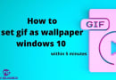 How to set gif as wallpaper windows 10