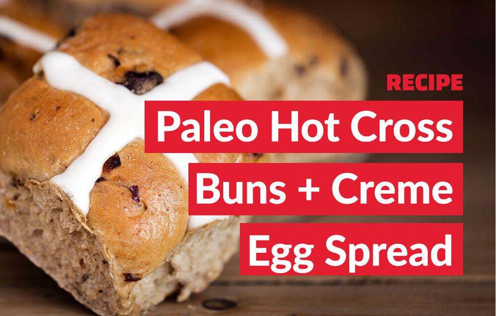 Paleo Hot Cross Buns + Creme Egg Spread