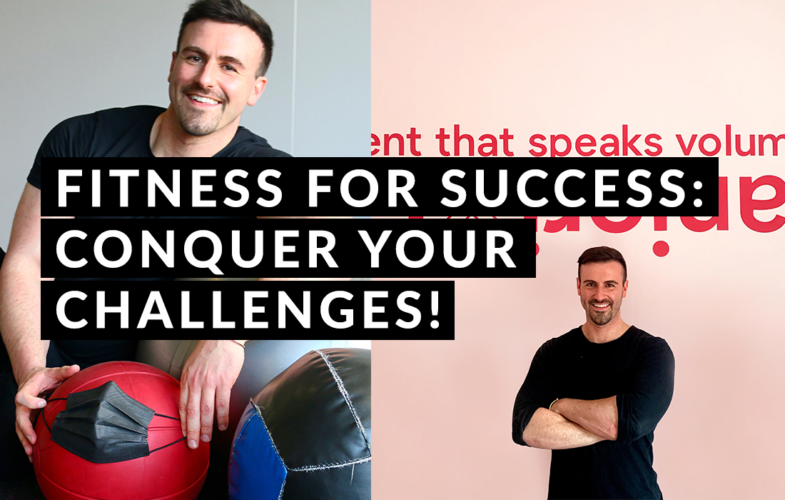 Fitness For Success: Conquer Your Challenges!