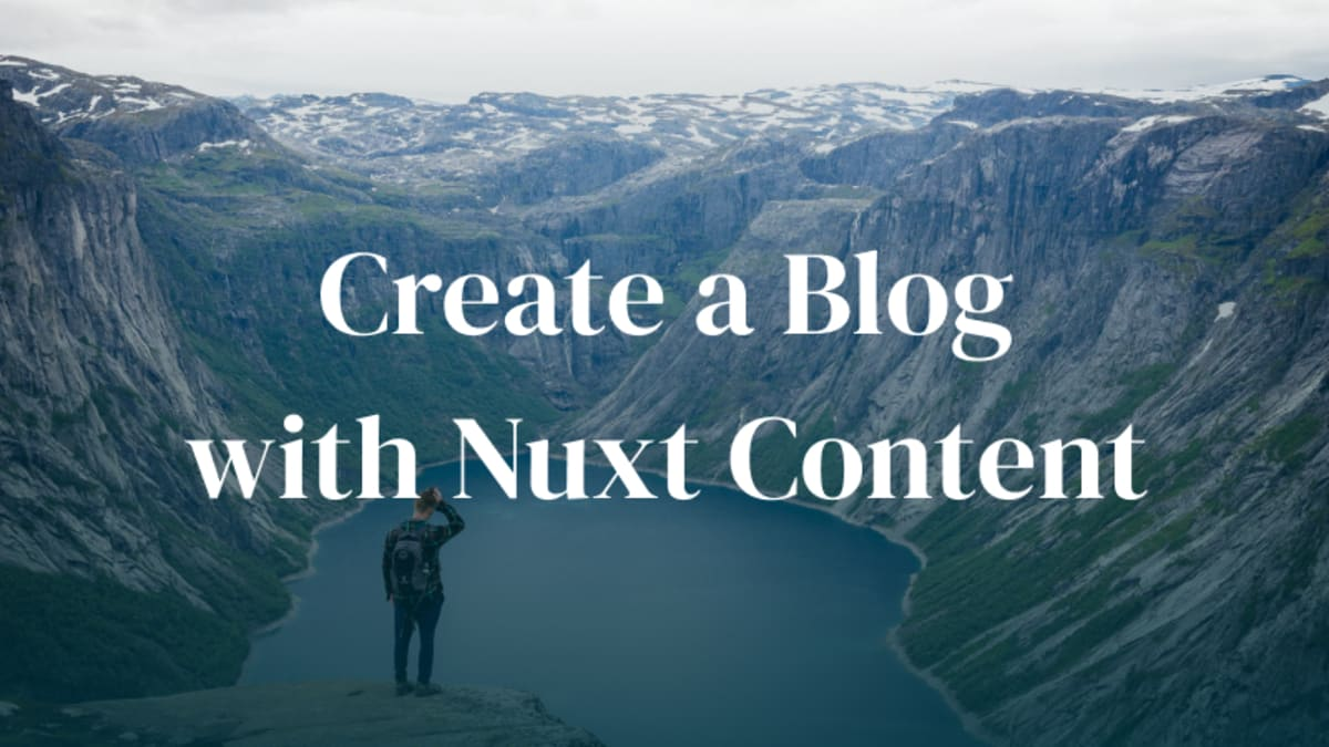 Create a Blog with Nuxt Content