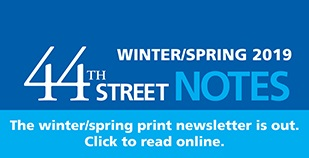 44th Street Notes - Winter/Spring 2019 homepage