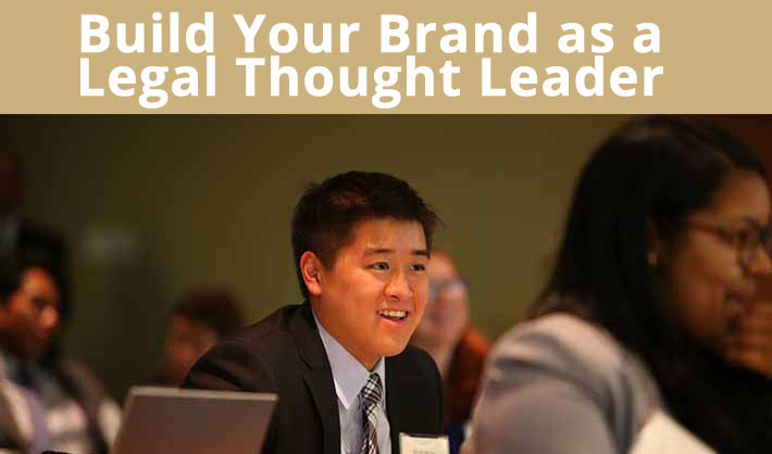 Build Your Brand as a Legal Thought Leader