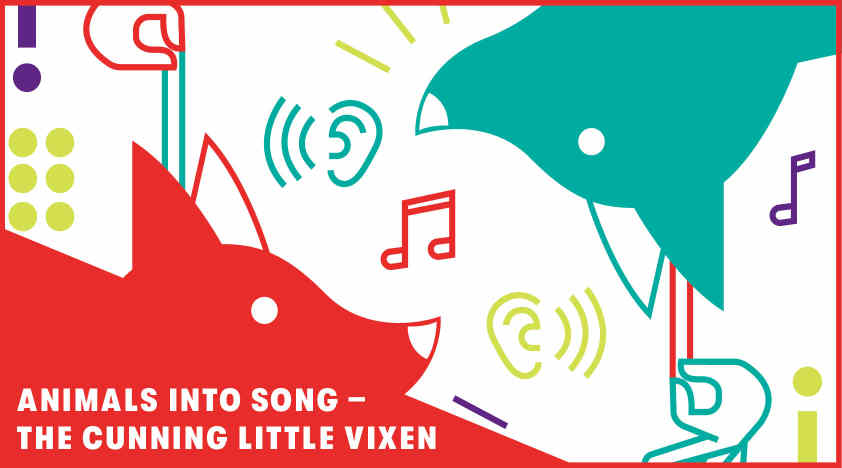 "<em>Music Across Borders: </em>""Animals into Song — <em>The Cunning Little Vixen</em>"""