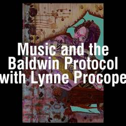 Fire this Time - Music and the Baldwin Protocol