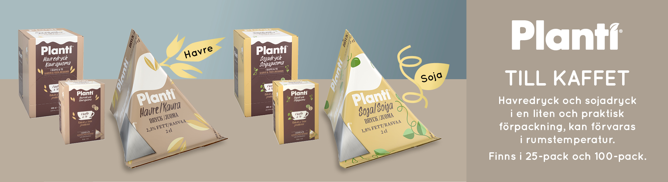 Banner på Planti minitetra - text Planti till Kaffet. Havredryck och sojadryck i en liten och praktisk förpackning, kan förvaras i rumstempratur. Finns i 25-pack och 100-pack.