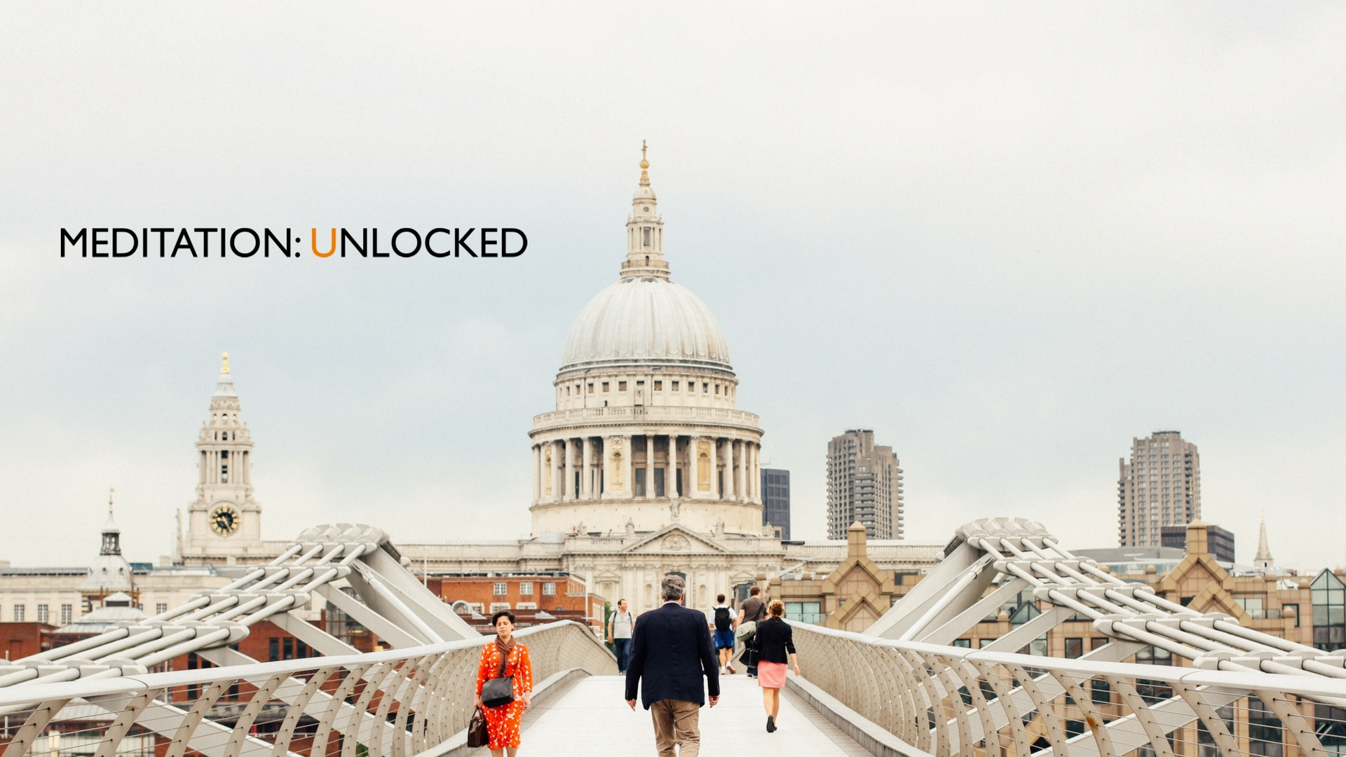 Meditation: Unlocked Signature Session by Meditation: Unlocked - mindfulness-and-wellbeing in London