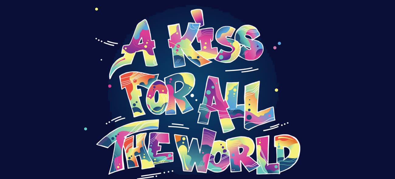 """Fargerik tekst med tittelen """"A kiss for all the world"""""""