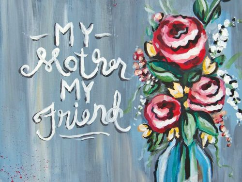 At-Home Experience - My Mother my Friend