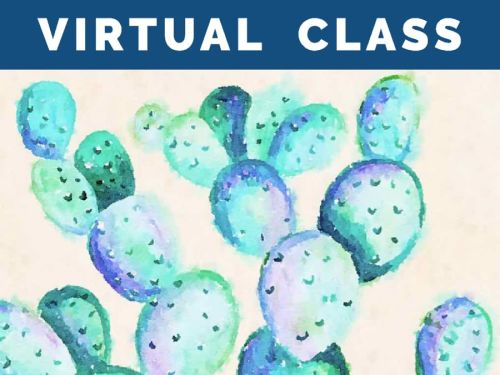 LIVE Virtual Watercolor Class HAPPY HOUR! Option to order a Take-Home Art Kit - Pale Prickly