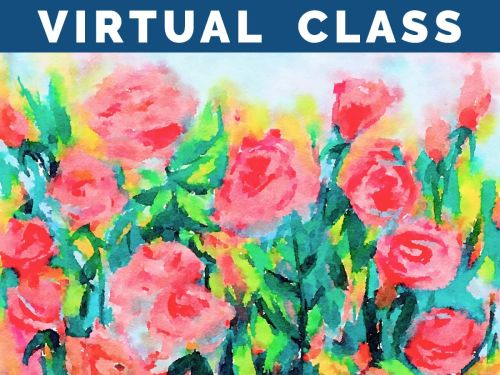 LIVE Virtual Watercolor Class HAPPY HOUR with MOM! Option to order a Take-Home Art Kit - Rose Garden
