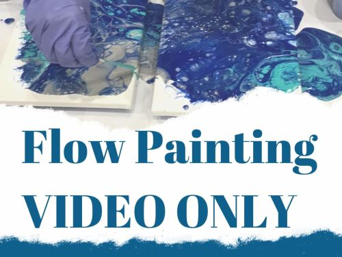 At-Home Flow Painting - Video ONLY