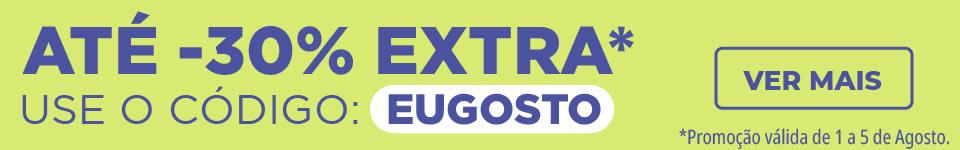 Experimente Agosto | até -30% Desconto Extra