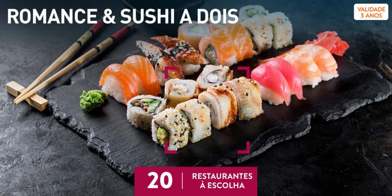 Romance & Sushi a Dois   20 Restaurantes à Escolha