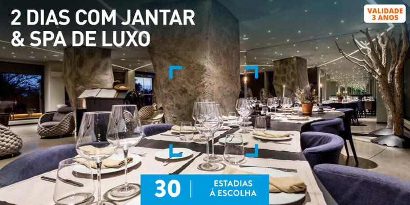 2 Dias com Jantar & SPA de Luxo   30 Estadias à Escolha