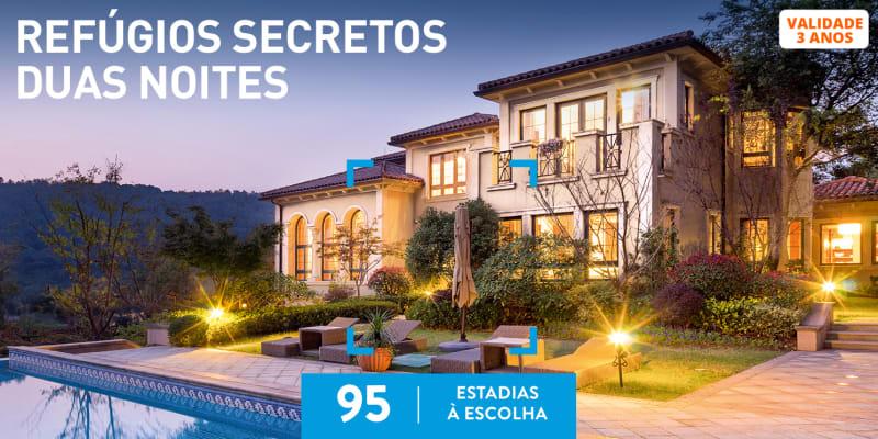 Refúgios Secretos Duas Noites | 95 Estadias à Escolha