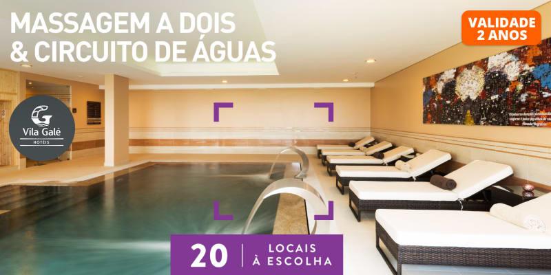 Massagem a Dois & Circuito de Águas no Vila Galé   20 Locais à Escolha