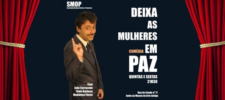 Espectáculo «Deixa as Mulheres em Paz»   Uma Comédia em Santos - Lisboa