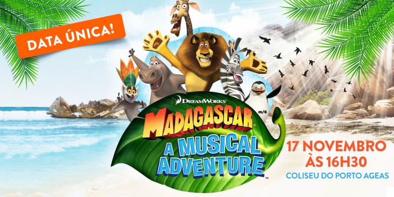 «Madagáscar - Uma Aventura Musical» - Coliseu Porto Ageas | Domingo, 17 Novembro!