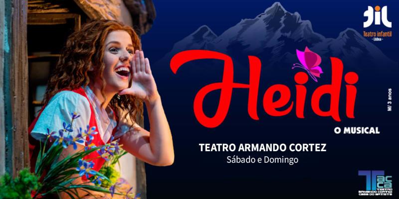 «Heidi - O Musical» | Estreia Absoluta em Portugal! Teatro Infantil de Lisboa
