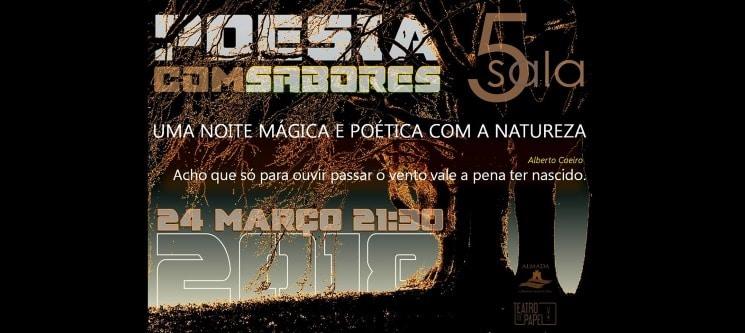 «Poesia Com Sabores» 24 de Março | Bilhete Duplo para o Espectáculo | Sala 5 - Almada