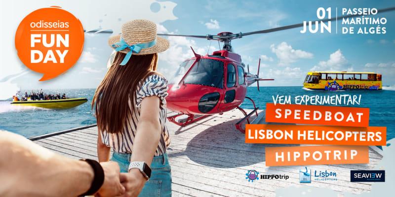 Odisseias Fun Day | HIPPOtrip, Voo de Helicóptero e Speedboat | Lisboa - 1 de Junho