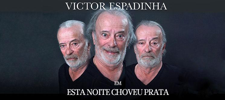 «Esta Noite Choveu Prata» com Victor Espadinha | Bilhete Duplo | Auditório Municipal Eunice Muñoz