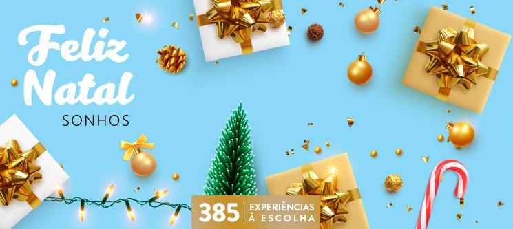 Feliz Natal - Sonhos | 385 Experiências à Escolha