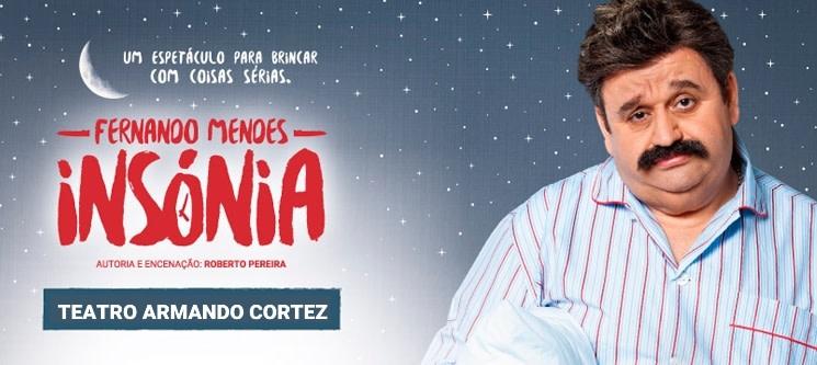 Espectáculo «Insónia» com Fernando Mendes | Teatro Armando Cortez - Lisboa