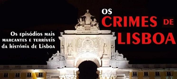 Os Crimes de Lisboa: Walking Tour pela Sinistra História da Capital | 2 ou 4 Pessoas