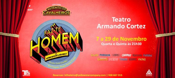 «Faz-te Homem» no Teatro Armando Cortez | Novembro