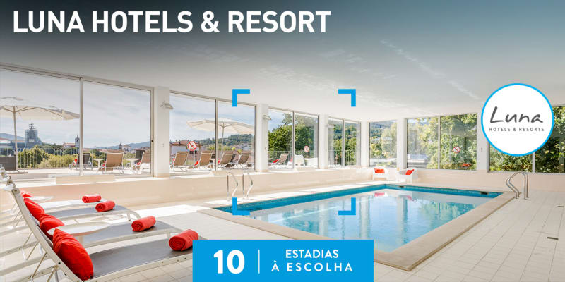 Luna Hotels & Resorts | 10 Estadias à Escolha
