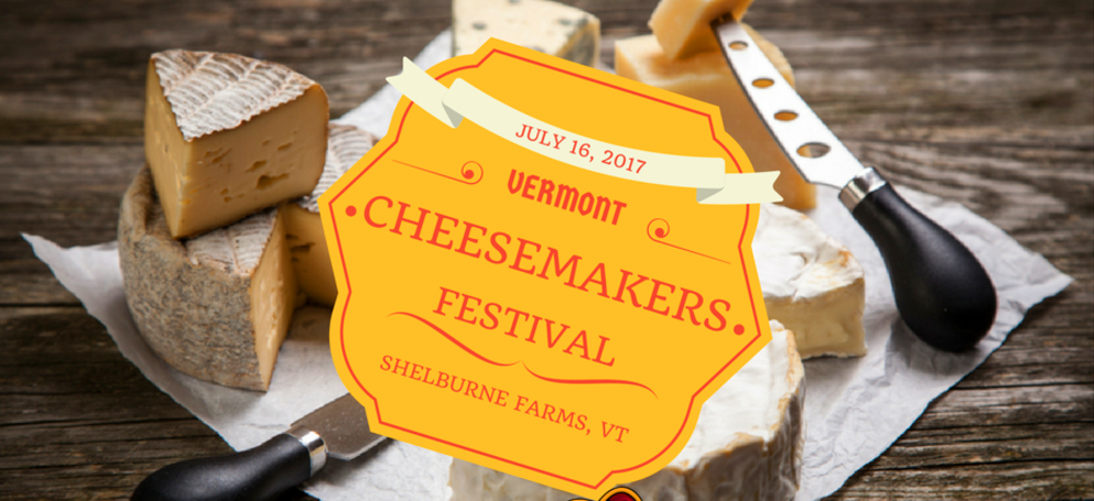 2017 Vermont Cheesemakers Festival Shelburne Vermont